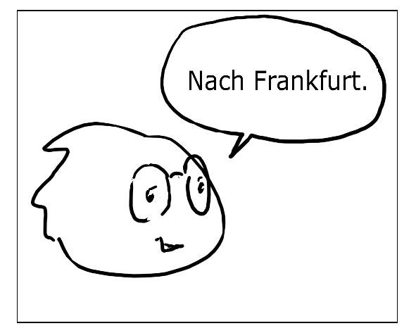 Nach Frankfurt. · A Fráncfort. · To Frankfurt. · À Francfort.