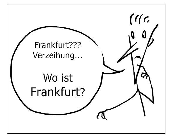 Verzeihung... Wo ist Frankfurt? · Perdón... ¿Dónde está Fráncfort? · Pardon... Where is Frankfurt? · Pardon... C'est où, Francfort?