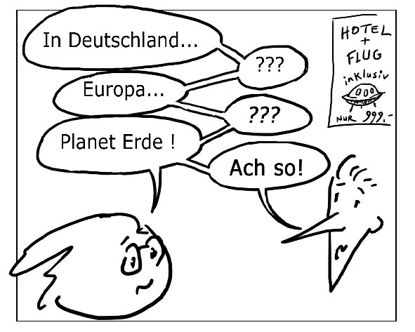 In Deutschland. Europa. Planet Erde! - Ach so! · En Alemania. Europa. Planeta Tierra! - Ah, bueno. · In Germany. Europe. Planet Earth! - Ah, ok! · En Allemagne. Europe. Planète Terre! - Ah oui!