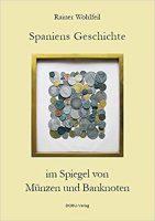 Rainer Wohlfeil: Geschichte Spaniens im Spiegel von Münzen und Banknoten