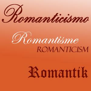 Romanticismo · Romantisme · Romanticism · Romantik