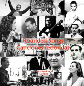 Rounded Songs - Canciones redondas - La Reverie·Cántica Cuarteto · Composiciones de Manuel Esteban sobre poemas de Federico García Lorca
